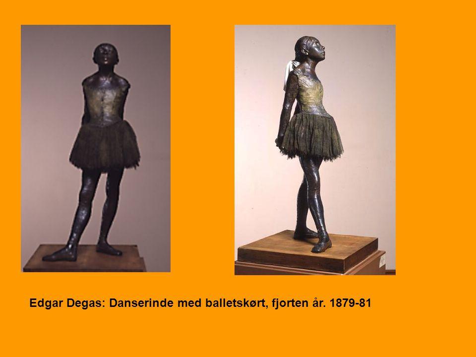 Edgar Degas: Danserinde med balletskørt, fjorten år. 1879-81