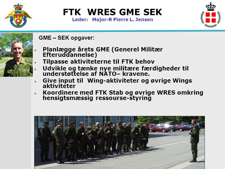 FTK WRES GME SEK Leder: Major-R Pierre L. Jensen