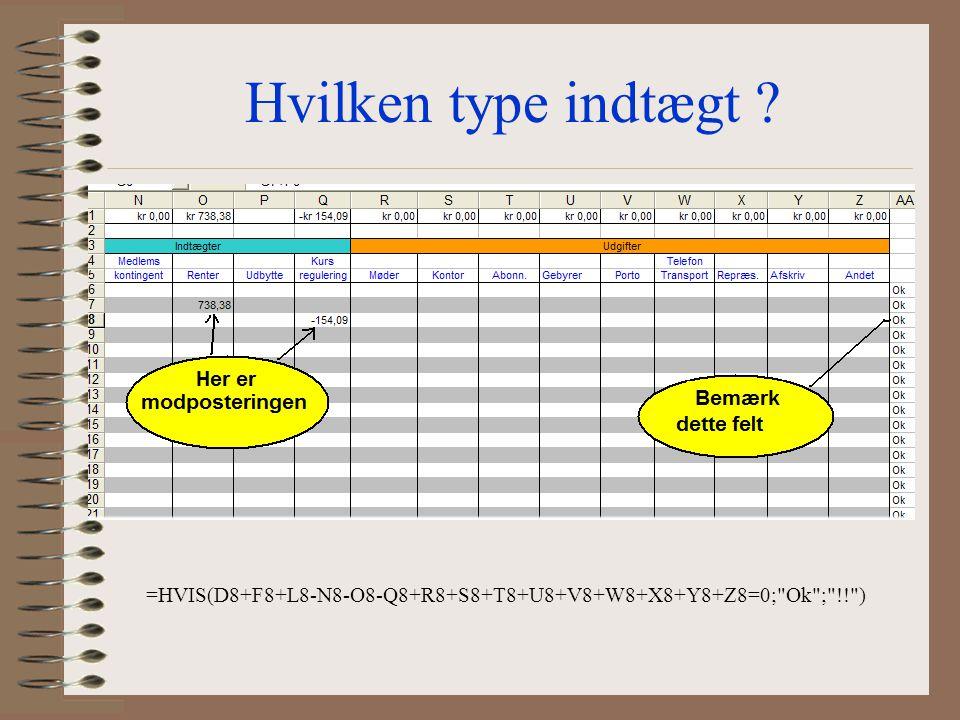 Hvilken type indtægt =HVIS(D8+F8+L8-N8-O8-Q8+R8+S8+T8+U8+V8+W8+X8+Y8+Z8=0; Ok ; !! )