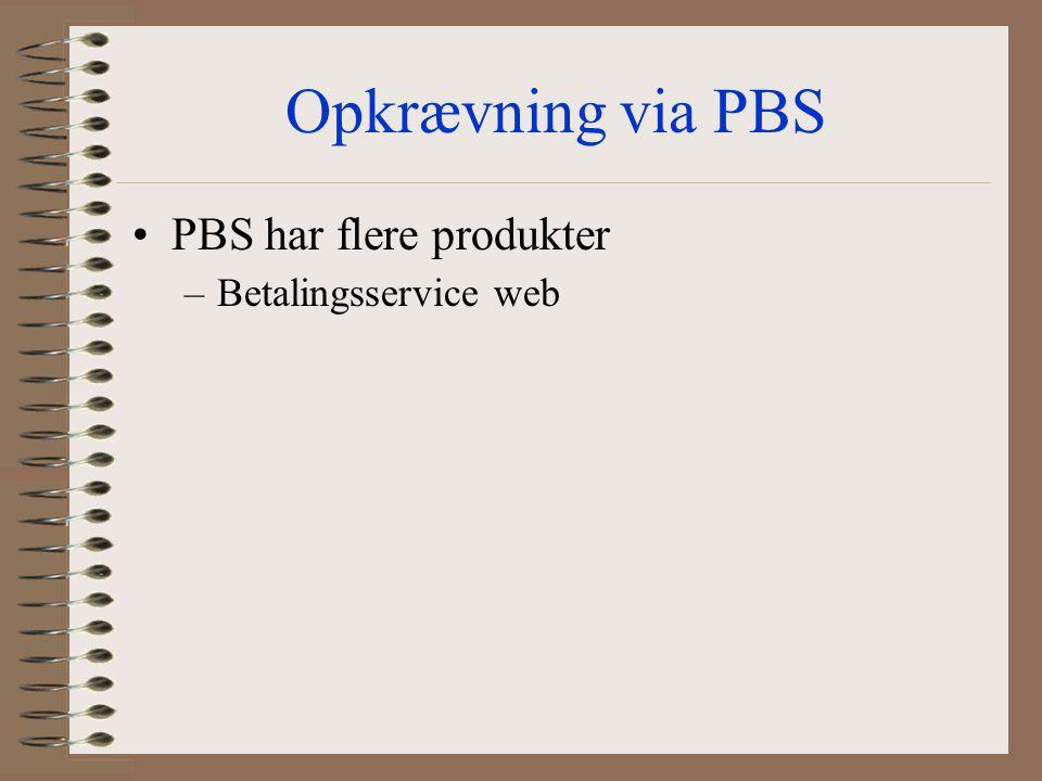 Opkrævning via PBS PBS har flere produkter Betalingsservice web