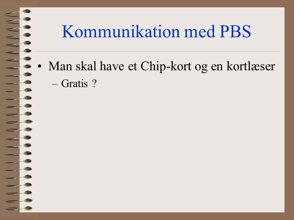 Kommunikation med PBS Man skal have et Chip-kort og en kortlæser