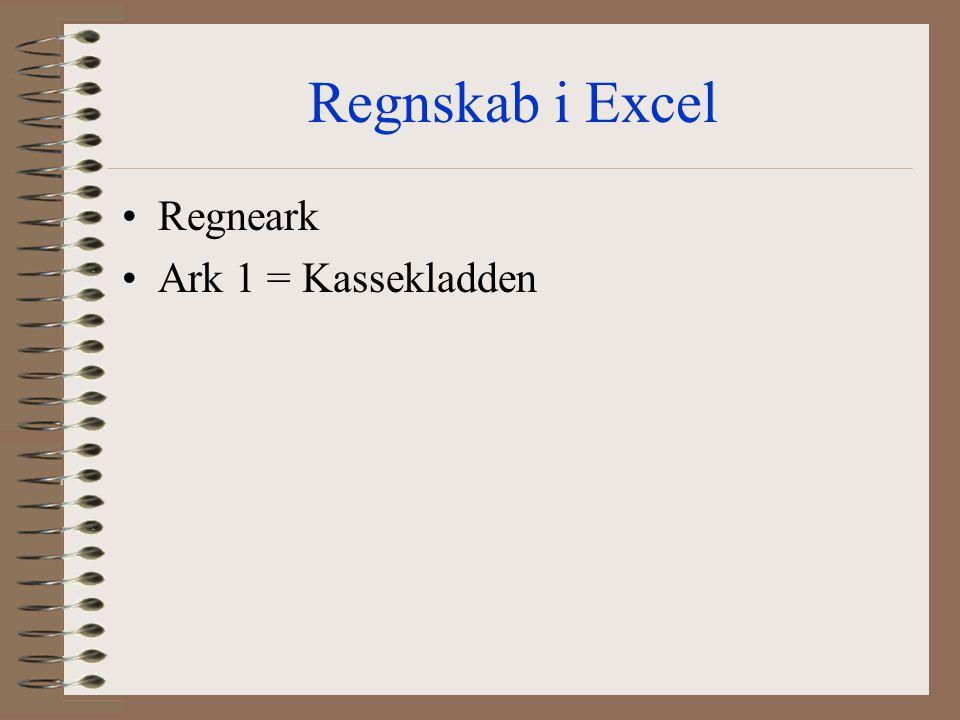 Regnskab i Excel Regneark Ark 1 = Kassekladden