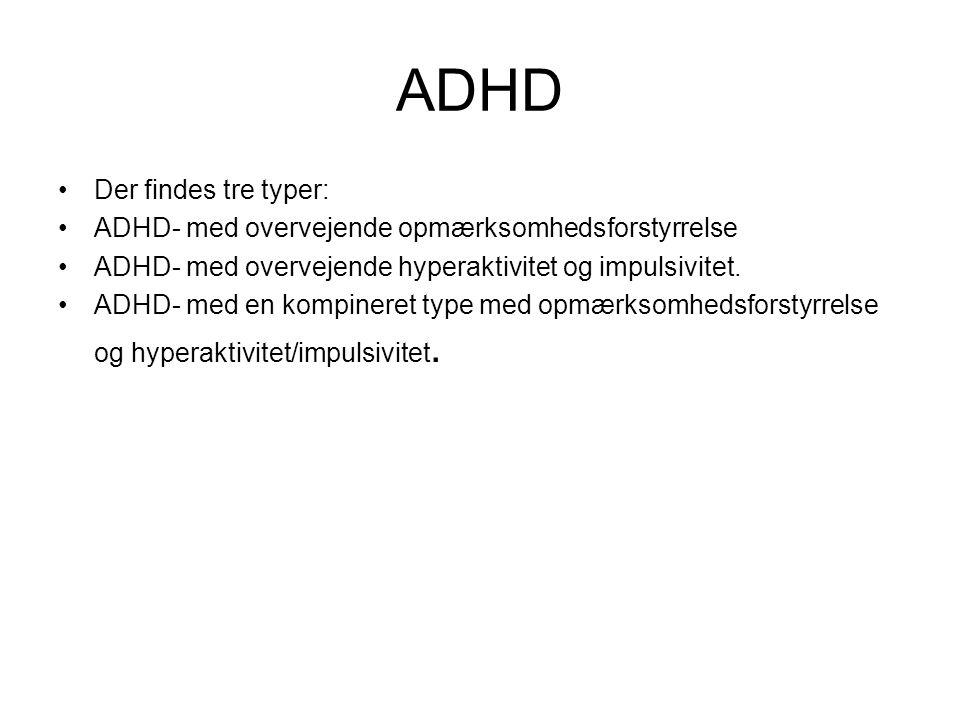 ADHD Der findes tre typer: