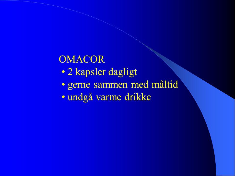 OMACOR • 2 kapsler dagligt • gerne sammen med måltid • undgå varme drikke