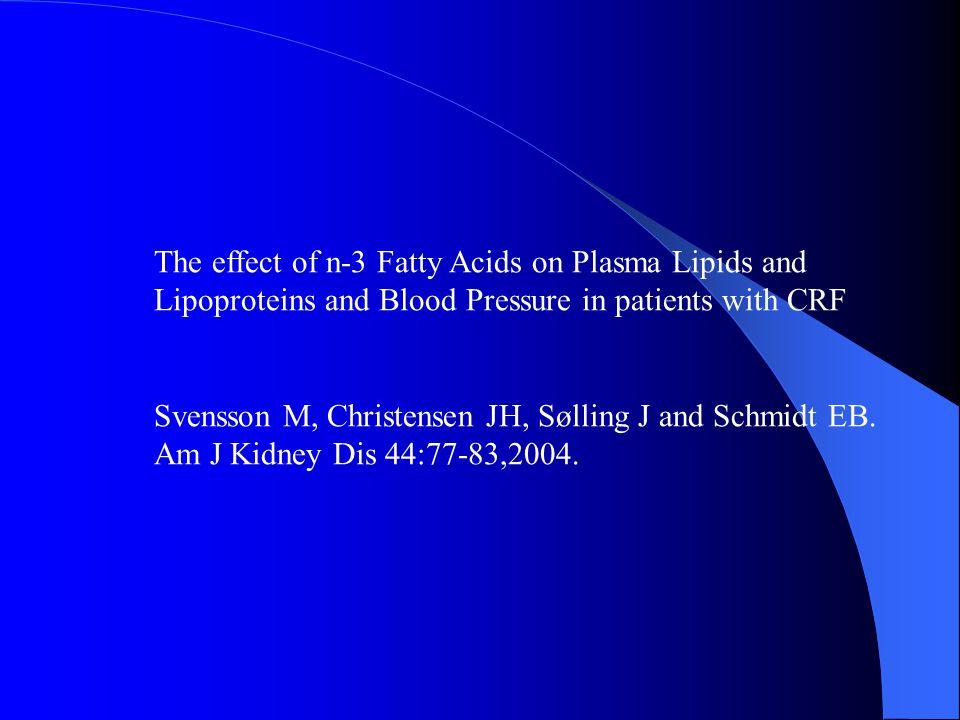 The effect of n-3 Fatty Acids on Plasma Lipids and