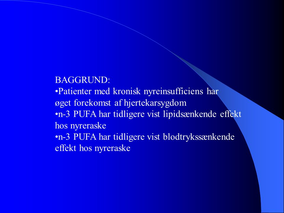 BAGGRUND: •Patienter med kronisk nyreinsufficiens har