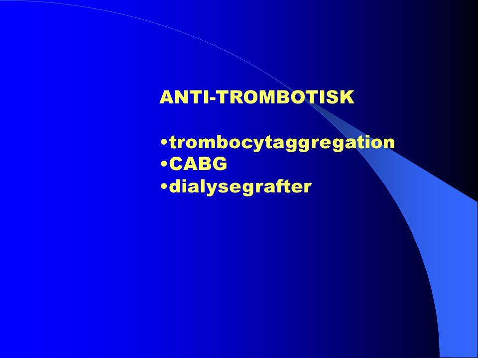 •trombocytaggregation •CABG •dialysegrafter