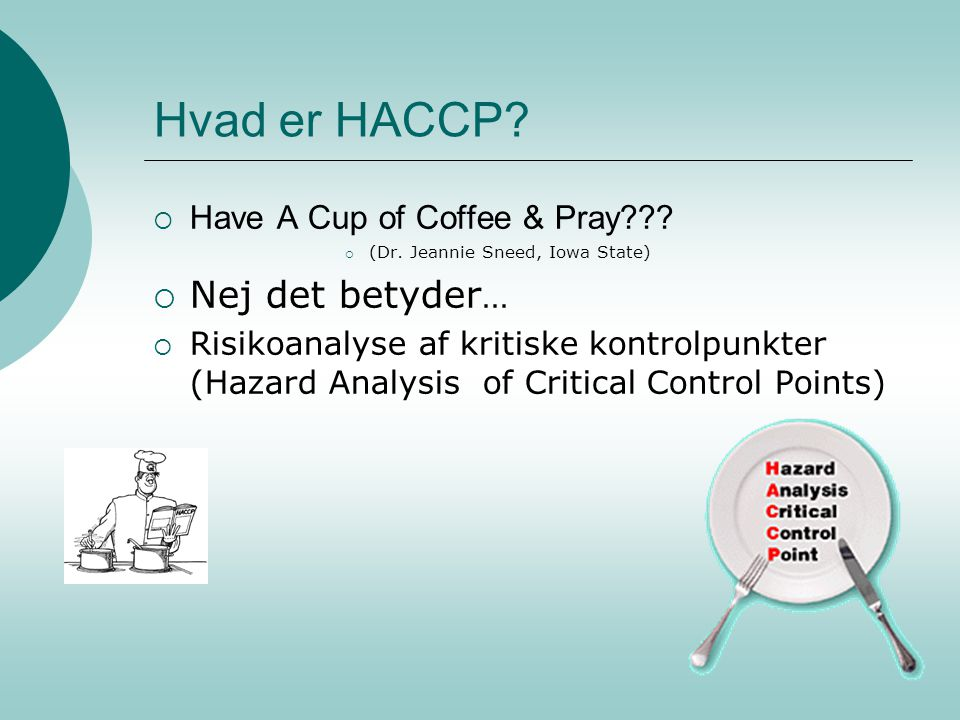 Hvad er HACCP Nej det betyder… Have A Cup of Coffee & Pray