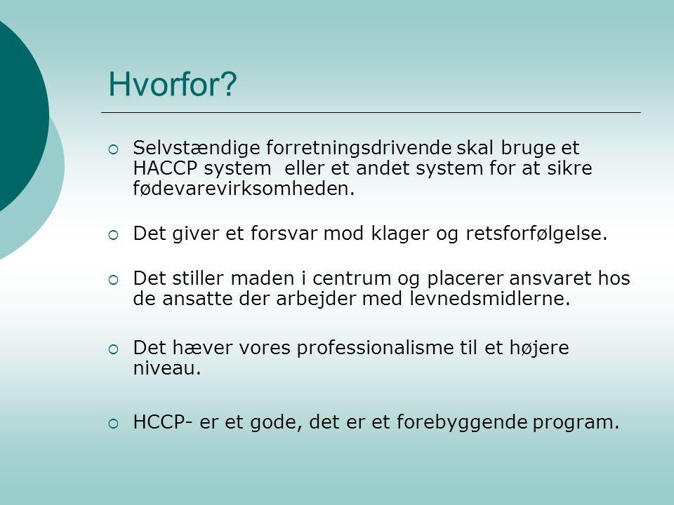 Hvorfor Selvstændige forretningsdrivende skal bruge et HACCP system eller et andet system for at sikre fødevarevirksomheden.