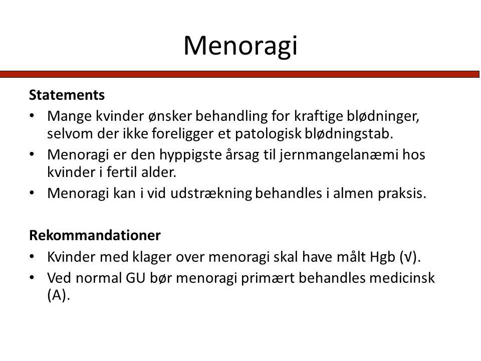 Menoragi Statements. Mange kvinder ønsker behandling for kraftige blødninger, selvom der ikke foreligger et patologisk blødningstab.