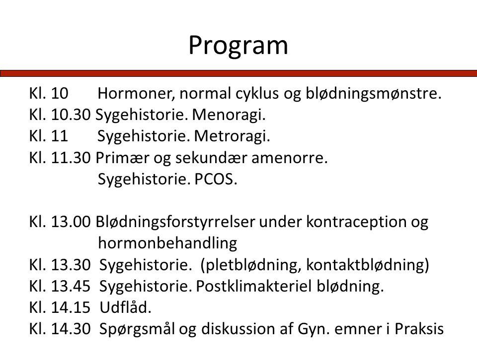 Program Kl. 10 Hormoner, normal cyklus og blødningsmønstre.
