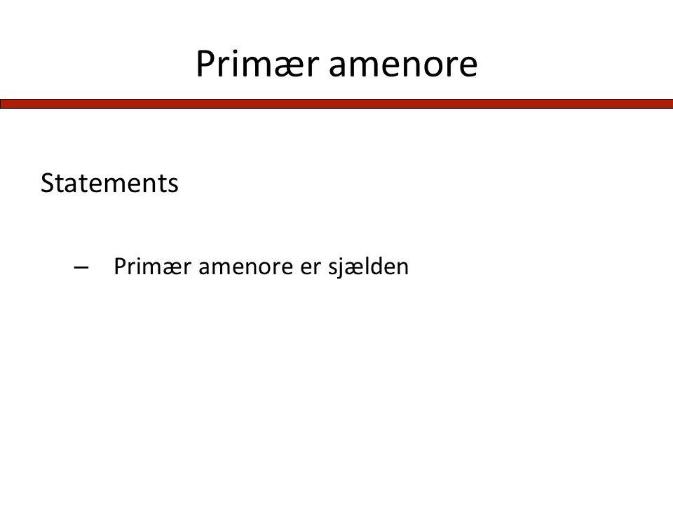 Primær amenore Statements Primær amenore er sjælden
