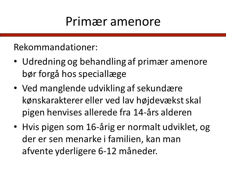 Primær amenore Rekommandationer: