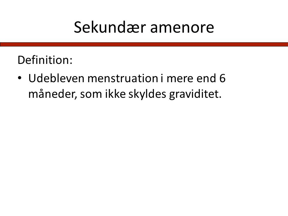 Sekundær amenore Definition: