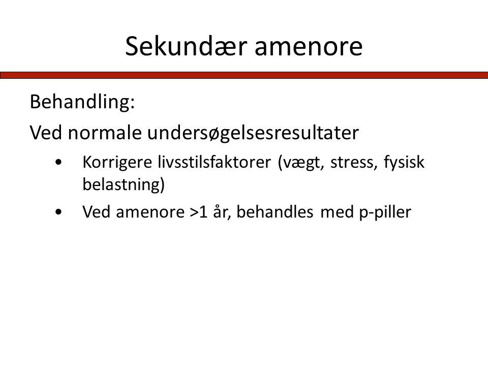 Sekundær amenore Behandling: Ved normale undersøgelsesresultater