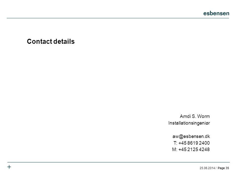 Contact details Amdi S. Worm Installationsingeniør aw@esbensen.dk T: +45 8619 2400 M: +45 2125 4248