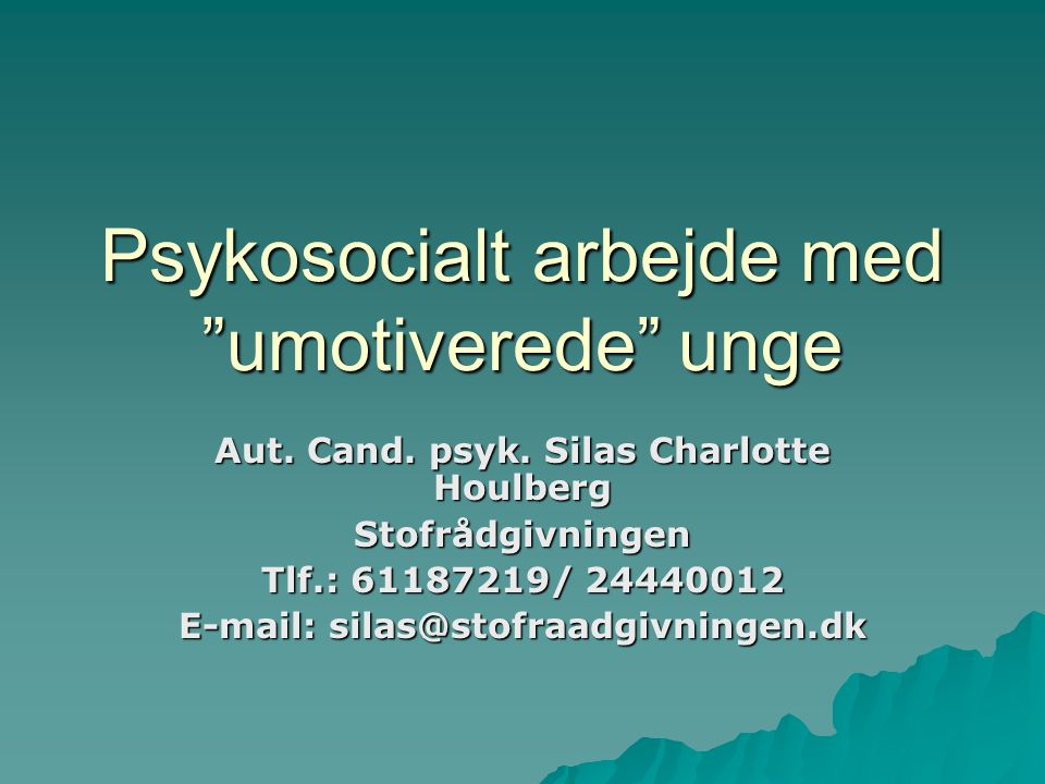 Psykosocialt arbejde med umotiverede unge