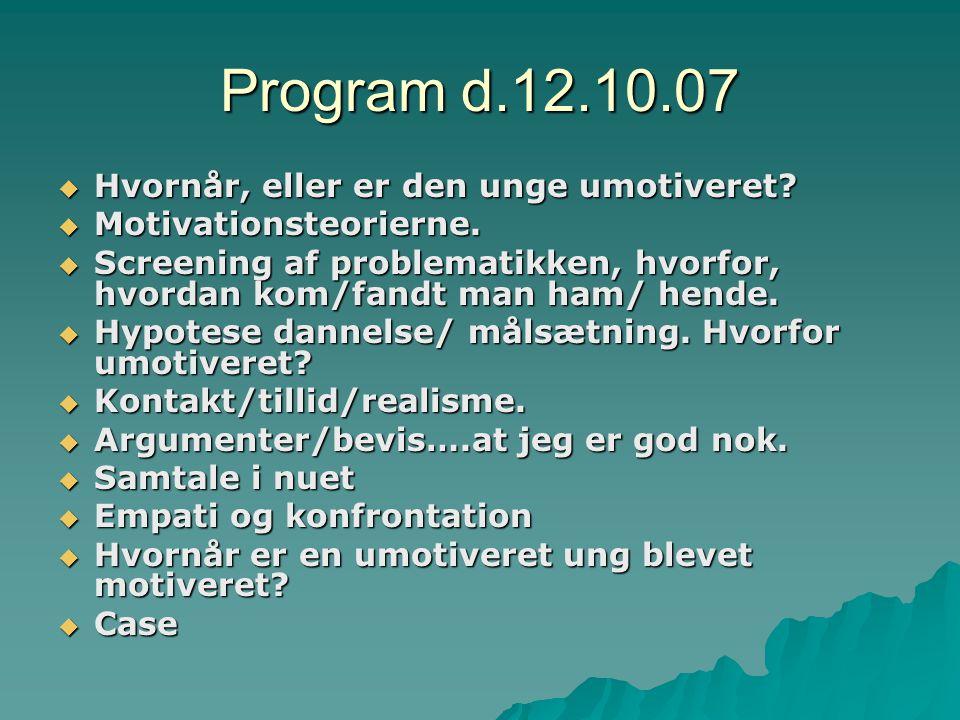 Program d.12.10.07 Hvornår, eller er den unge umotiveret