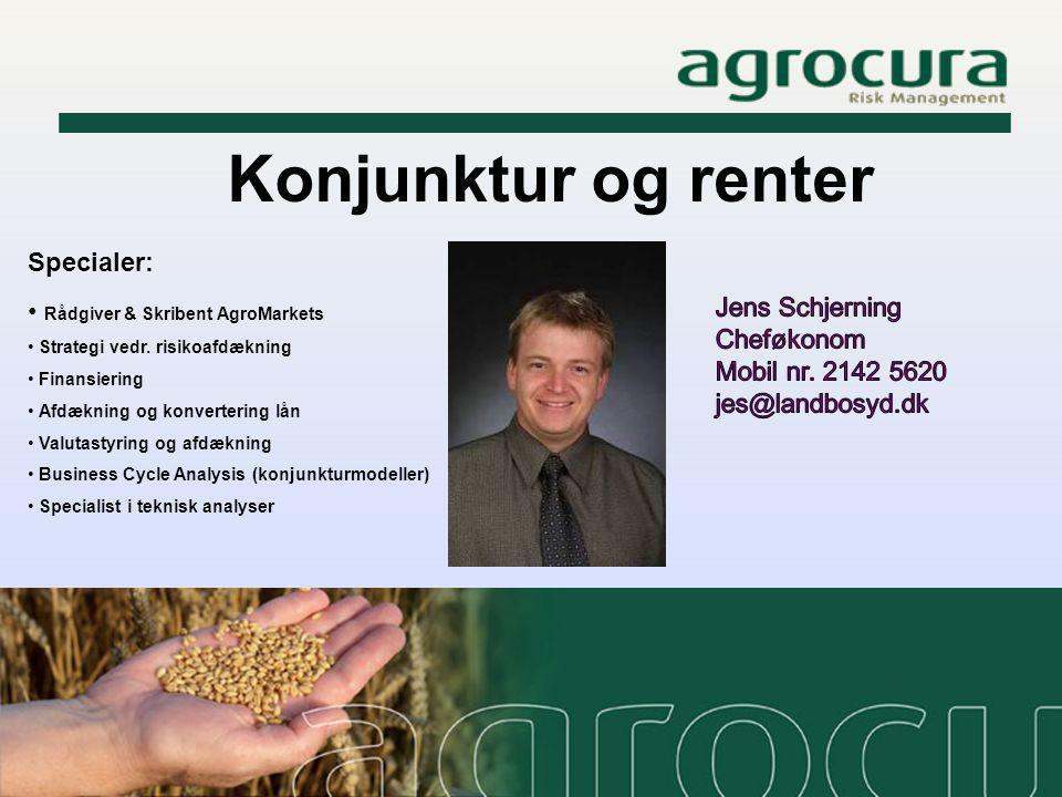 Konjunktur og renter Specialer: Rådgiver & Skribent AgroMarkets