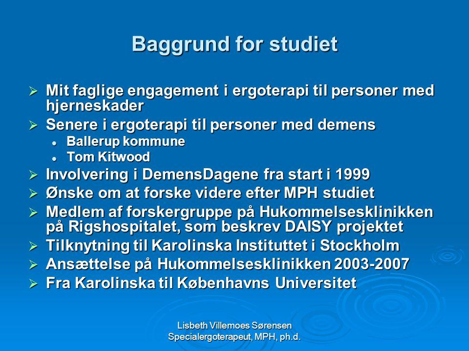 Lisbeth Villemoes Sørensen Specialergoterapeut, MPH, ph.d.