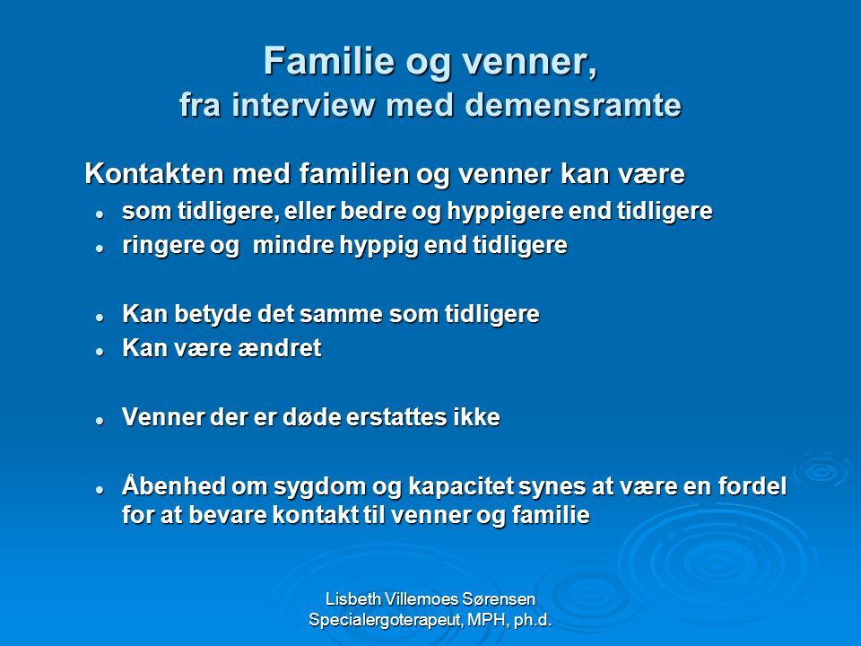 Familie og venner, fra interview med demensramte