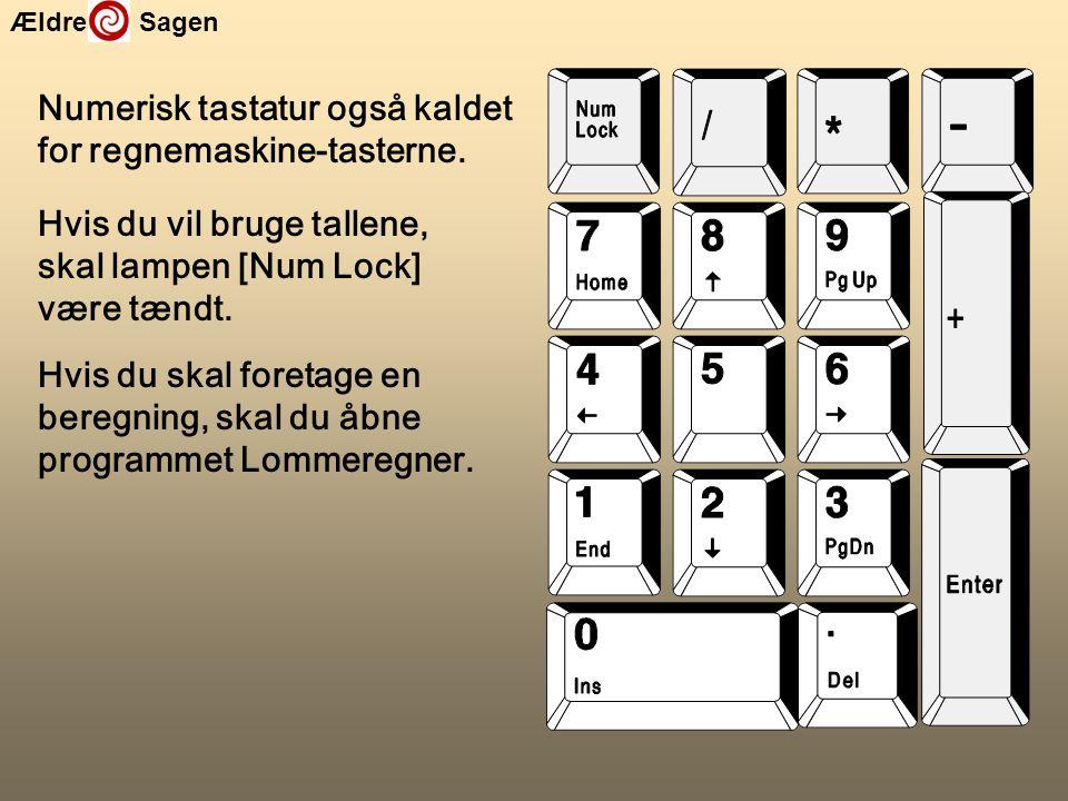 Numerisk tastatur også kaldet for regnemaskine-tasterne.