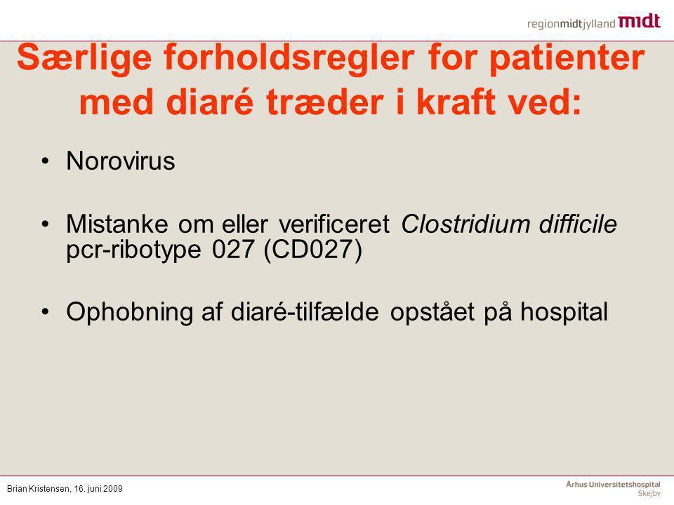 Særlige forholdsregler for patienter med diaré træder i kraft ved: