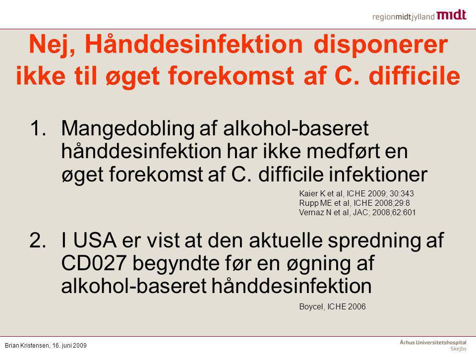 Nej, Hånddesinfektion disponerer ikke til øget forekomst af C