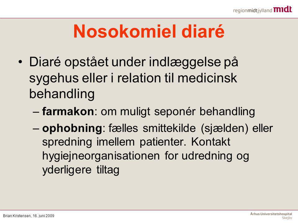 Nosokomiel diaré Diaré opstået under indlæggelse på sygehus eller i relation til medicinsk behandling.