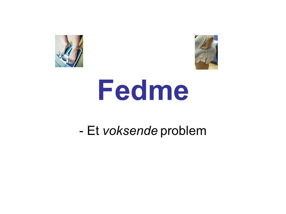 Fedme - Et voksende problem
