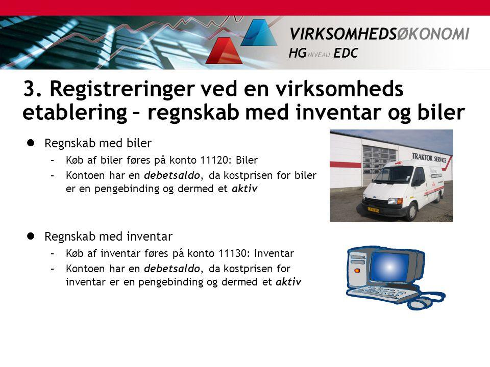 3. Registreringer ved en virksomheds etablering – regnskab med inventar og biler