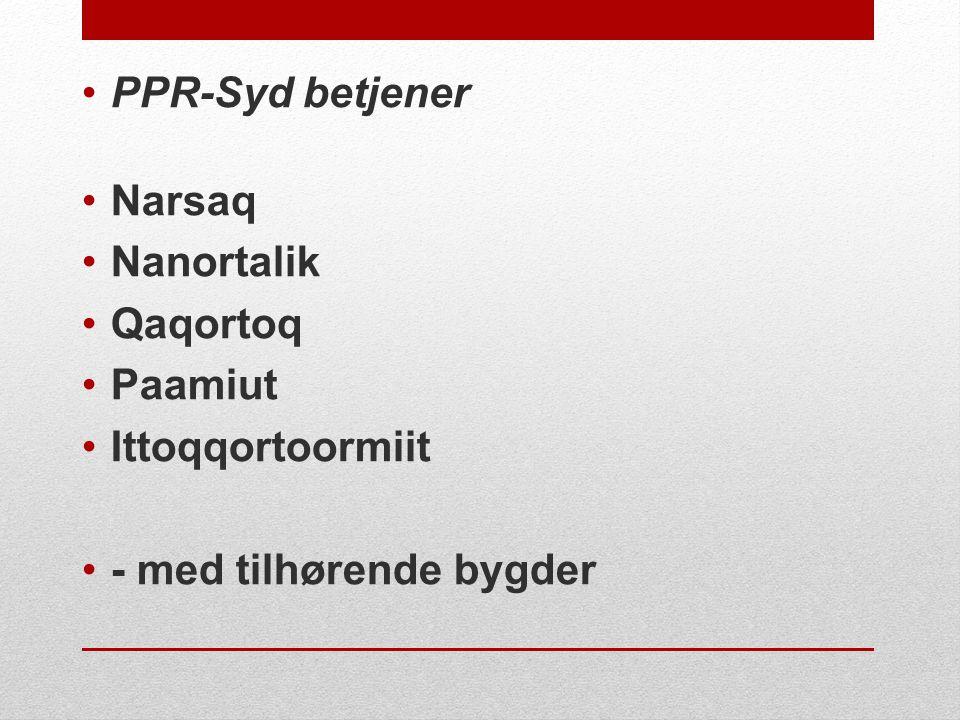 PPR-Syd betjener Narsaq Nanortalik Qaqortoq Paamiut Ittoqqortoormiit - med tilhørende bygder