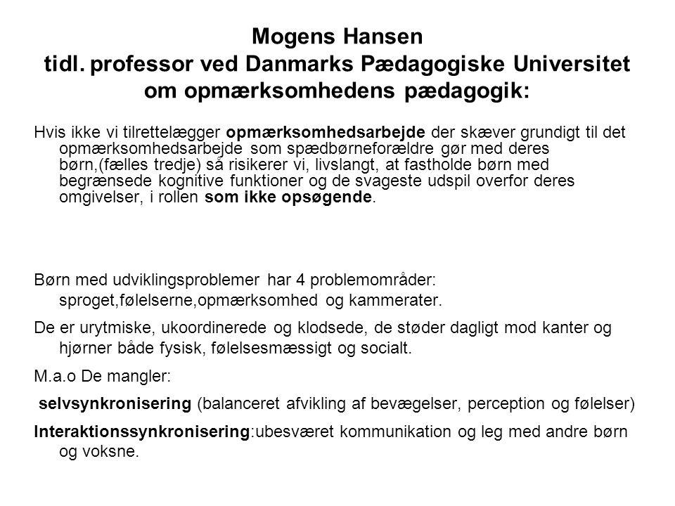 Mogens Hansen tidl. professor ved Danmarks Pædagogiske Universitet om opmærksomhedens pædagogik: