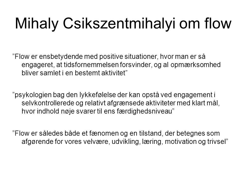 Mihaly Csikszentmihalyi om flow