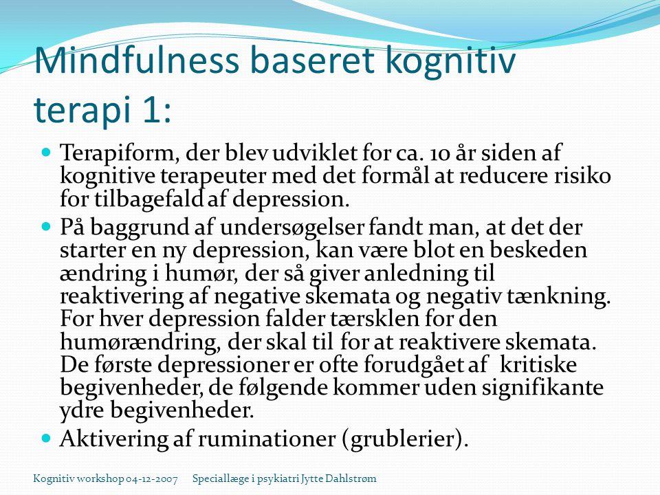 Mindfulness baseret kognitiv terapi 1: