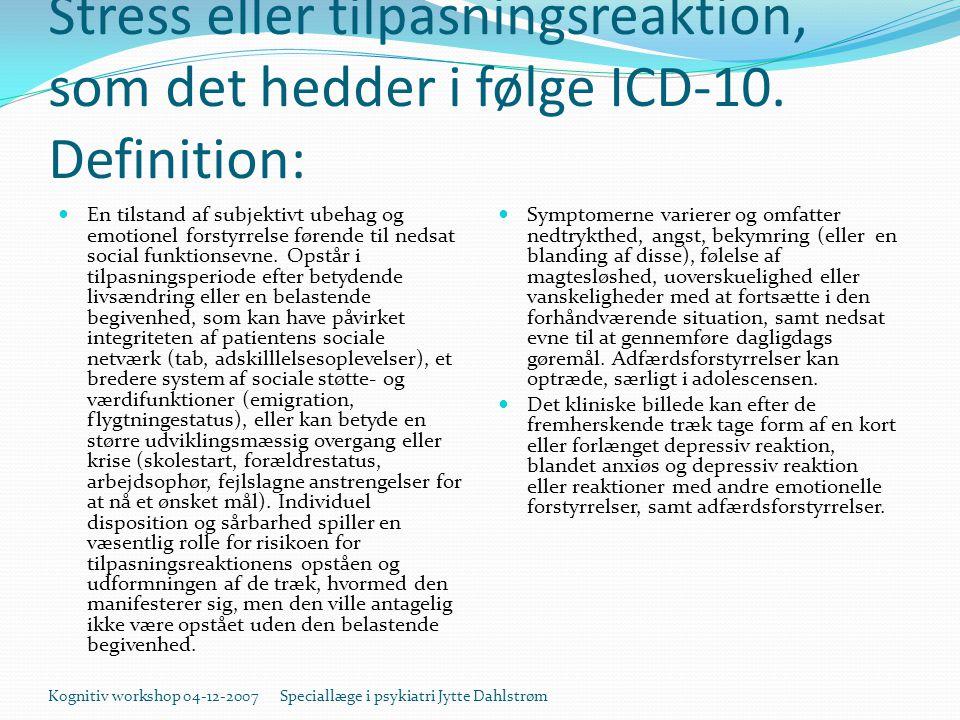 Stress eller tilpasningsreaktion, som det hedder i følge ICD-10