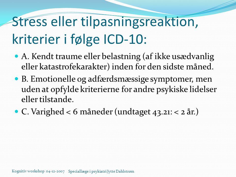 Stress eller tilpasningsreaktion, kriterier i følge ICD-10:
