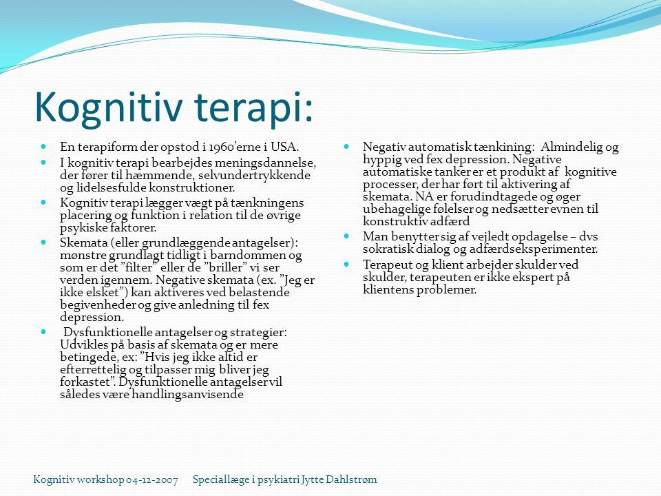Kognitiv terapi: En terapiform der opstod i 1960'erne i USA.