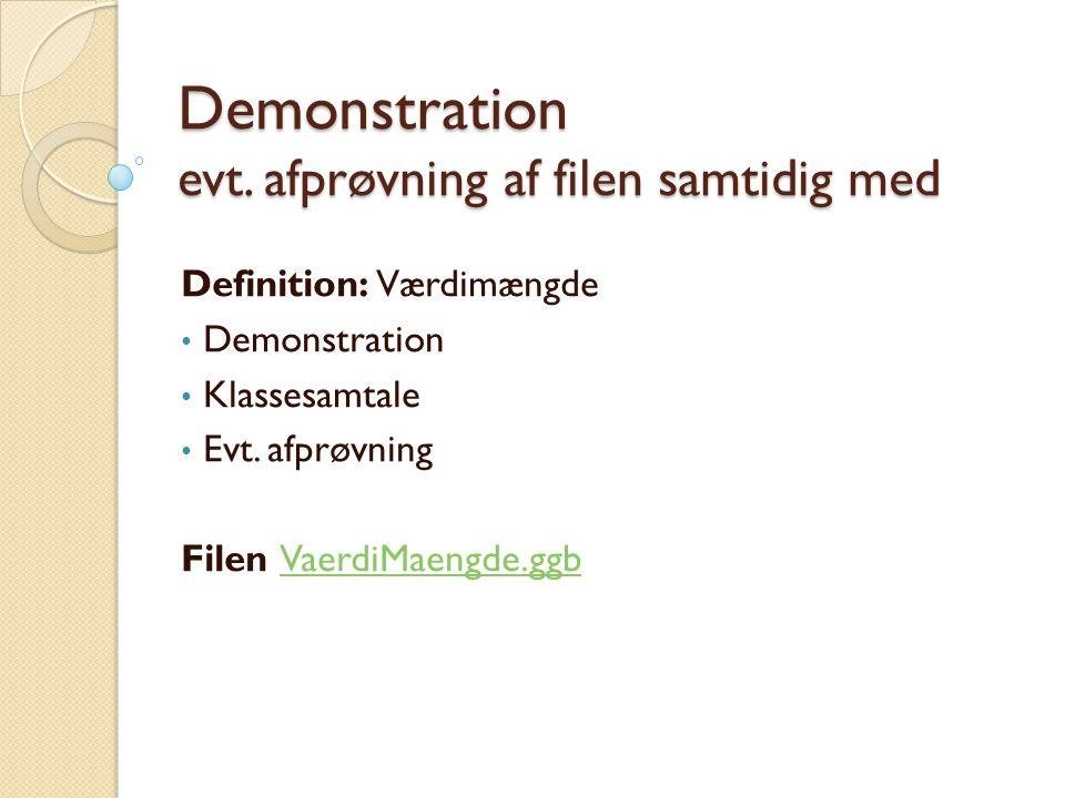 Demonstration evt. afprøvning af filen samtidig med
