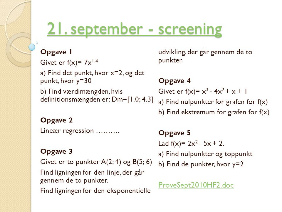 21. september - screening ProveSept2010HF2.doc Opgave 1