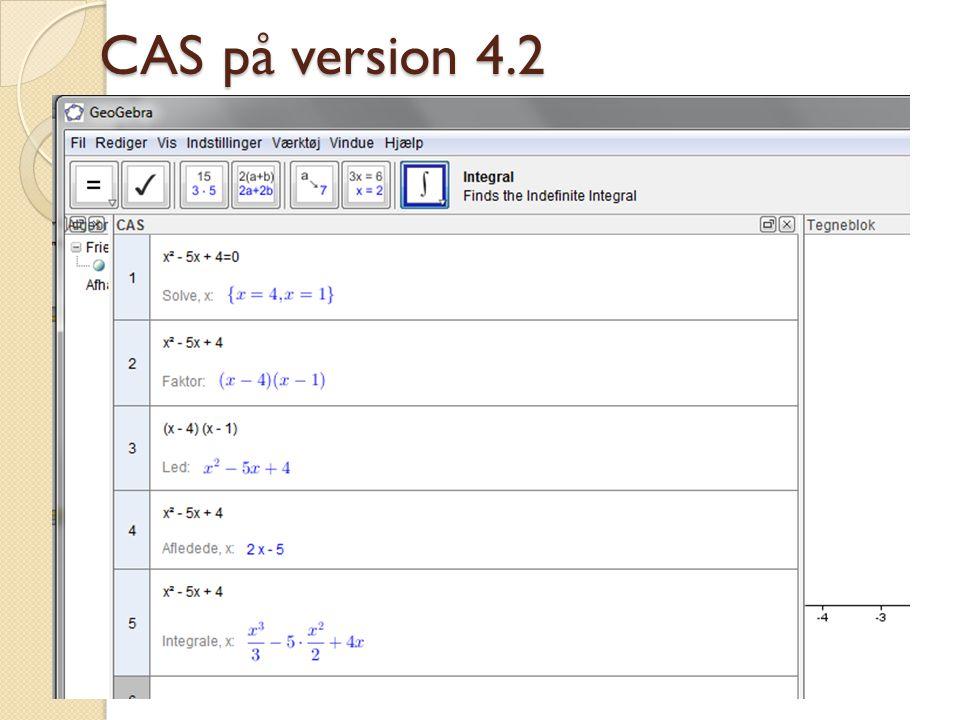 CAS på version 4.2 Skulle komme til sommer – med solve osv, der faktisk er unødvendigt.