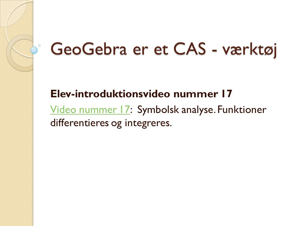 GeoGebra er et CAS - værktøj