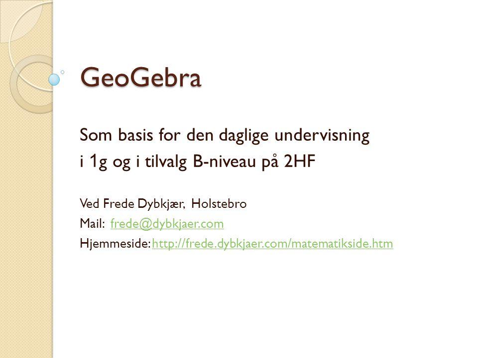 GeoGebra Som basis for den daglige undervisning