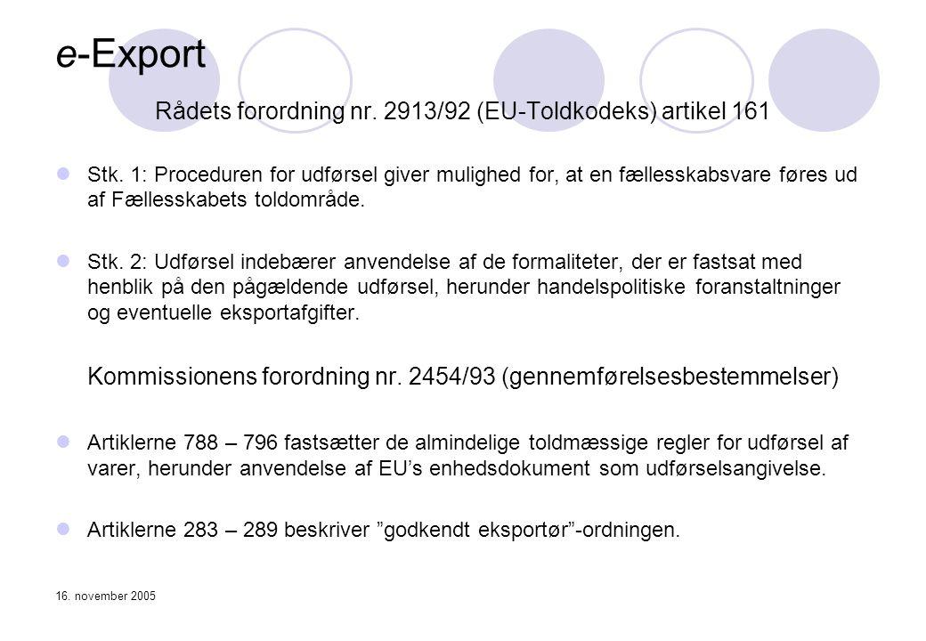 e-Export Rådets forordning nr. 2913/92 (EU-Toldkodeks) artikel 161