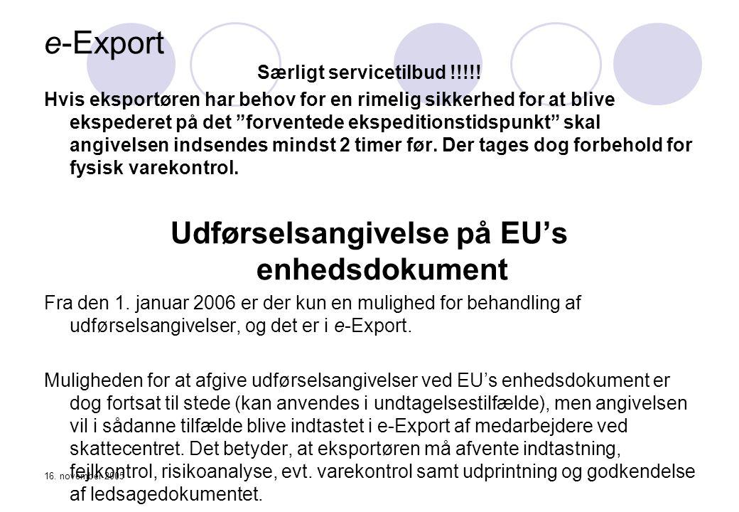 Særligt servicetilbud !!!!! Udførselsangivelse på EU's enhedsdokument