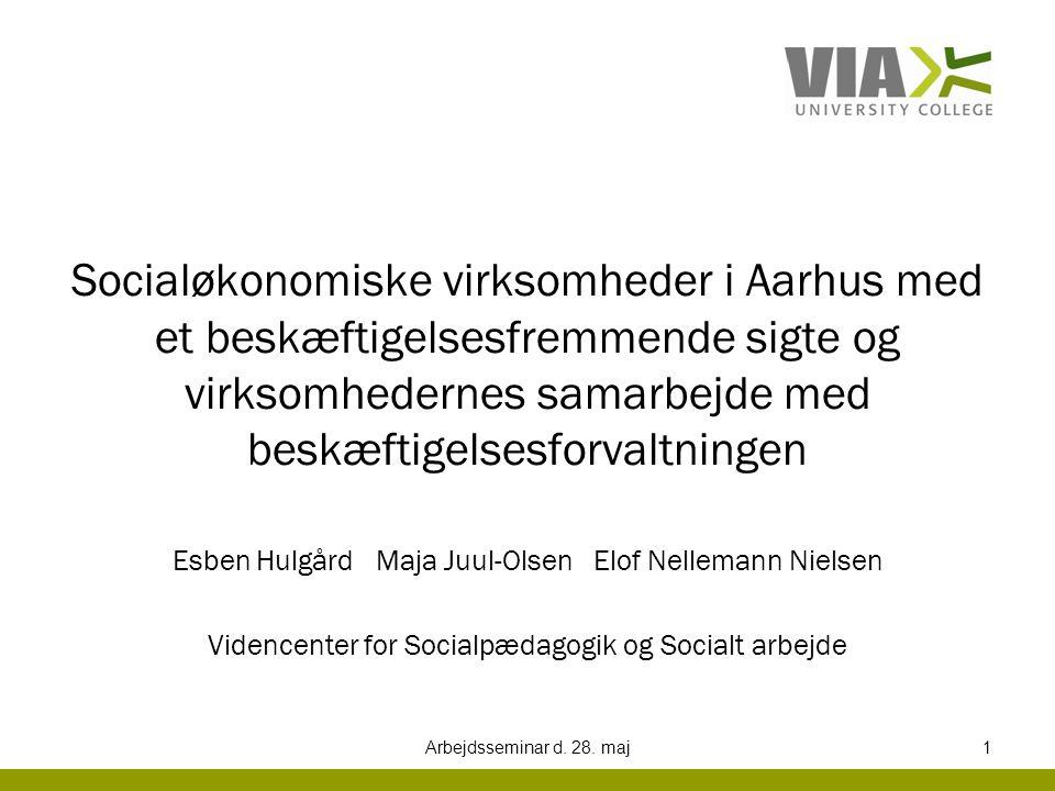 Socialøkonomiske virksomheder i Aarhus med et beskæftigelsesfremmende sigte og virksomhedernes samarbejde med beskæftigelsesforvaltningen