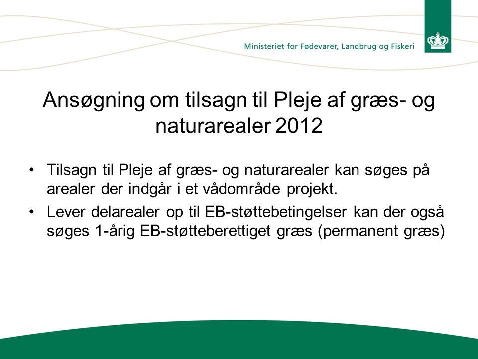 Ansøgning om tilsagn til Pleje af græs- og naturarealer 2012