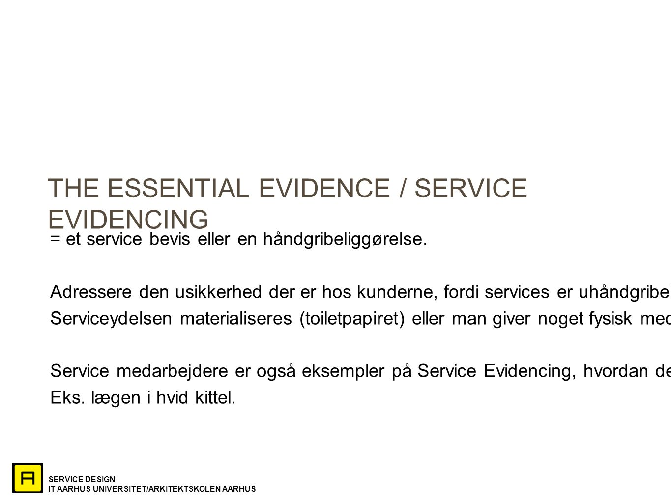 THE ESSENTIAL EVIDENCE / SERVICE EVIDENCING