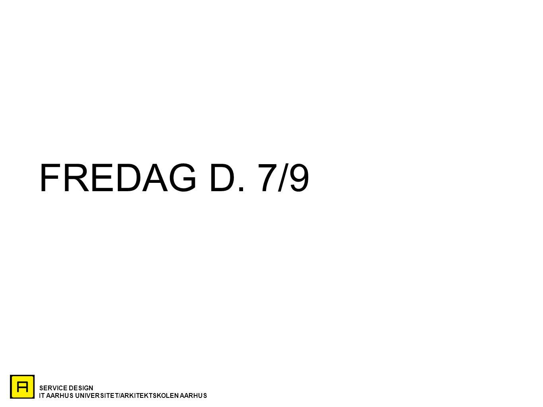 FREDAG D. 7/9
