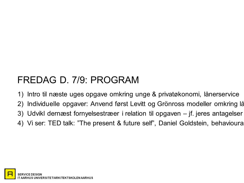 FREDAG D. 7/9: PROGRAM Intro til næste uges opgave omkring unge & privatøkonomi, lånerservice.
